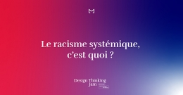 Lancement du Design Thinking JAM 2020 - Le Racisme systémique